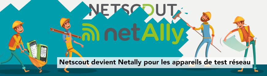Netscout devient Netally pour les appareils de test réseau