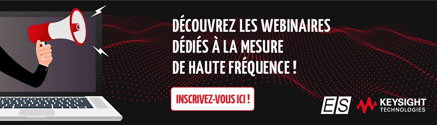REJOIGNEZ-NOUS AUX DIFFÉRENTS WÉBINAIRES DÉDIÉS RF - KEYSIGHT