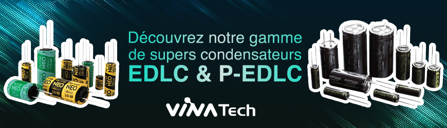 Supers condensateurs EDLC & P-EDLC (Hybride) | VinaTech