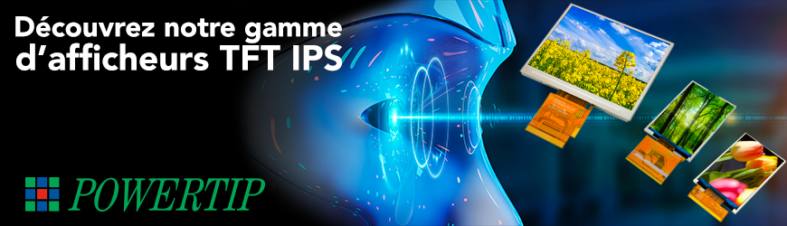 POWERTIP Gamme d'afficheurs TFT IPS