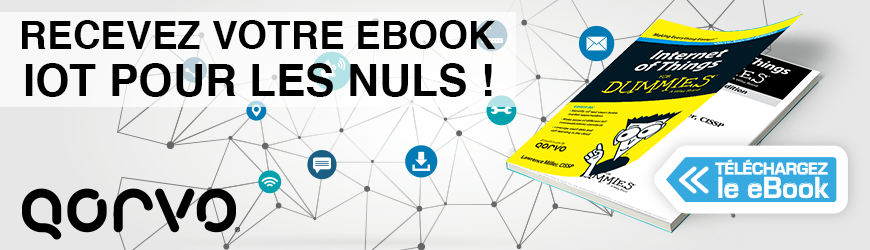 "QORVO Recevez votre ebook ""L'IoT pour les nuls"""