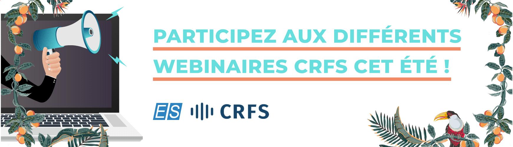 Inscrivez vous aux wébinaires CRFS - CRFS