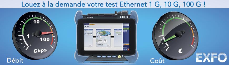 EXFO Louez à la demande votre testeur Ethernet 1G, 10G, 100G !