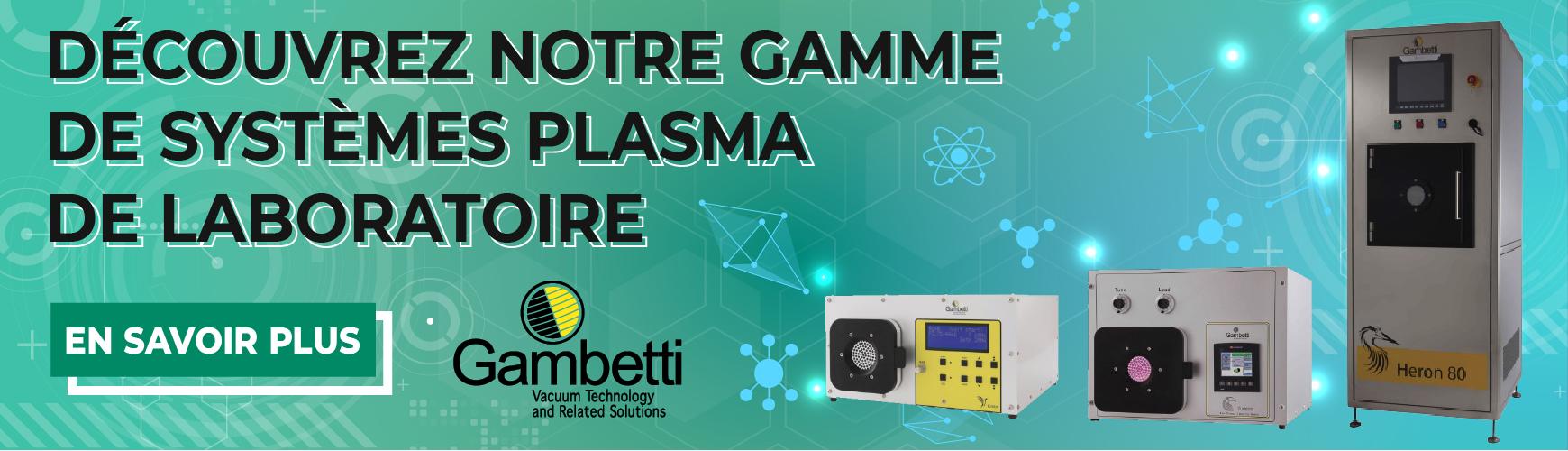 Système plasma de laboratoire - Gambetti